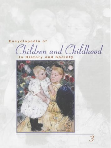 9780028657141: Encyclopedia of Children and Childhood: In History and Society A-Z 3 VOL Set