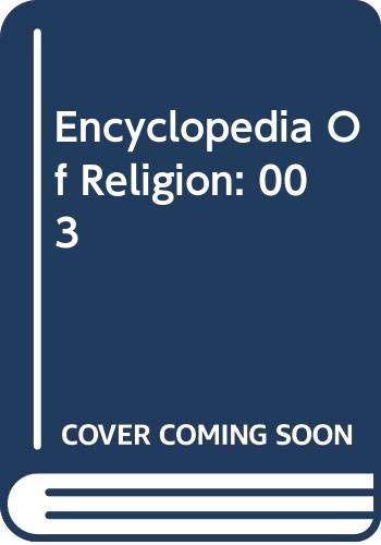 9780028657363: Encyclopedia Of Religion: 003