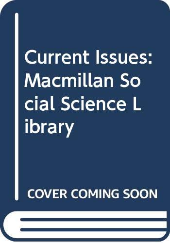 9780028657462: Current Issues: Macmillan Social Science Library