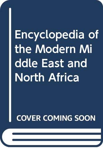9780028657707: Encyclopedia of the Modern Middle East and North Africa: 1