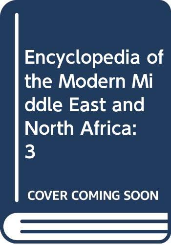 9780028657721: Encyclopedia of the Modern Middle East and North Africa: 3