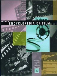 Schirmer Encyclopedia of Film (4 Volume Set): Grant, Barry Keith (Editor-In-Chief)