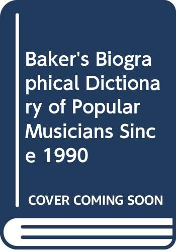 9780028658018: Baker's Biographical Dictionary of Popular Musicians Since 1990 (Volume 2)
