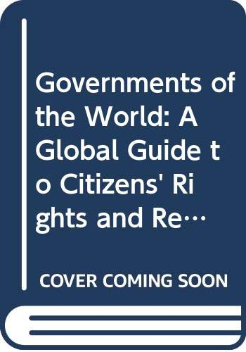 9780028658131: Governments of the World: A Global Guide to Citizens' Rights and Responsibilities