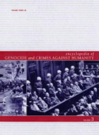 9780028658476: Encyclopedia of Genocide and Crimes Against Humanity - 3 Volume Set (T-Z-Index)