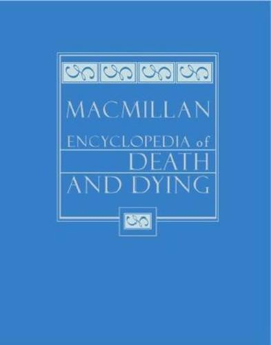 9780028658810: Macmillan Encyclopedia of Death and Dying