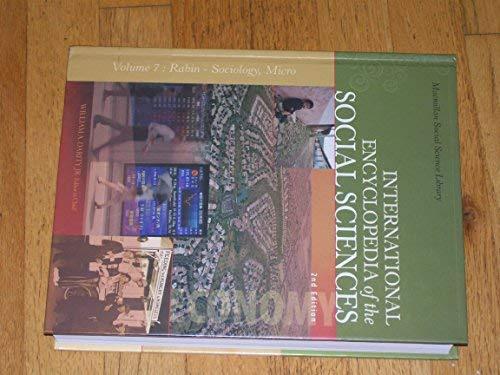 9780028659725: International Encyclopedia of the Social Sciences, Volume 7 (Volume 7 Rabin - Sociology, Micro)