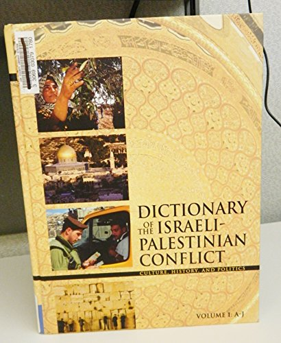 9780028659787: Dictionary Of The Israeli-palestinian Conflict: Culture, History And Politics: 1