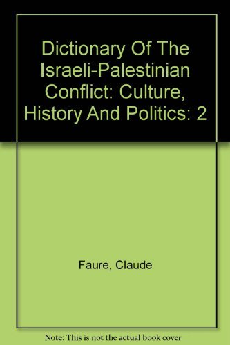 9780028659794: Dictionary Of The Israeli-Palestinian Conflict: Culture, History And Politics: 2