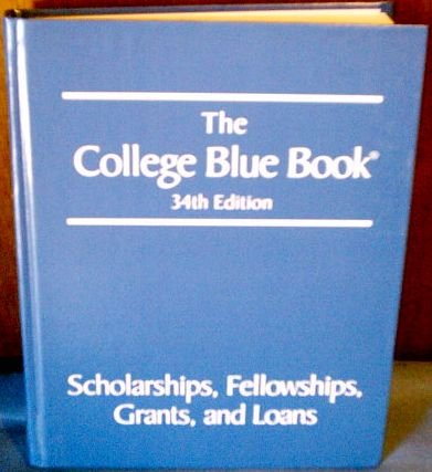 9780028660110: The College Blue Book: Scholarships, Fellowships, Grants and Loans 34th Edition (Volume 5)