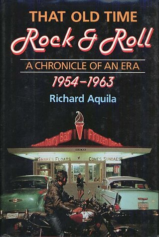 9780028700823: That Old Time Rock & Roll: A Chronicle of an Era, 1954-1963