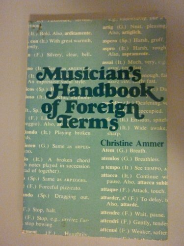 9780028701004: Musician's Handbook of Foreign Terms Containing the English Equivalents of Approximately 2700 Foreign Expression Marks and Directions Taken from Fren