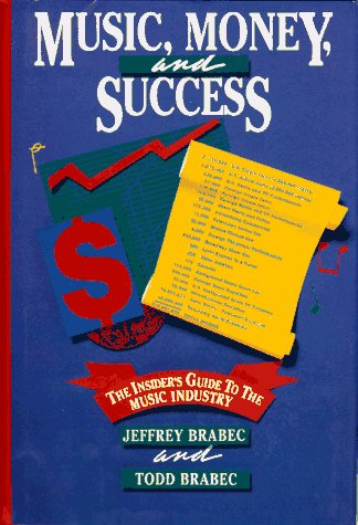 9780028701332: Music, Money, and Success: The Insider's Guide to the Music Industry