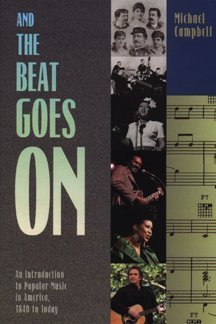 9780028701653: And the Beat Goes On: An Introduction to Popular Music in America, 1840 to Today