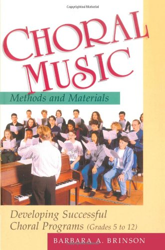 9780028703114: Choral Music Methods and Materials: Developing Successful Choral Programs: Developing Successful Choral Programs, Grades 5-12