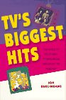 TV's Biggest Hits: The Story of Television Themes from Dragnet to Friends: Burlingame, Jon