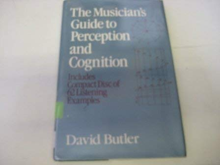 The Musician's Guide to Perception and Cognition: Butler, David