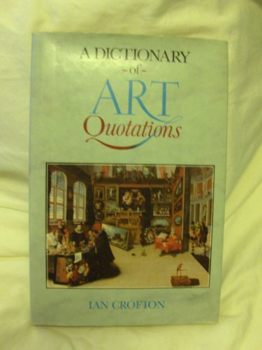 9780028706214: A Dictionary of Art Quotations