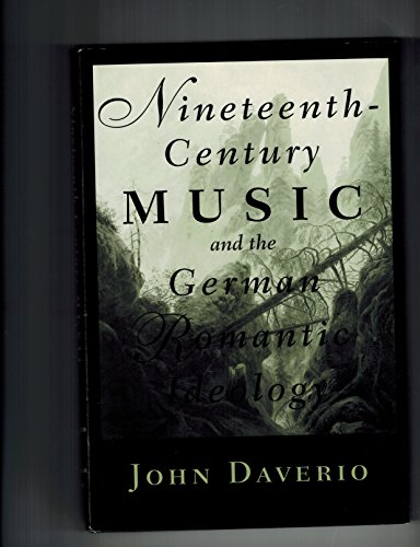 9780028706757: Nineteenth-Century Music and the German Romantic Ideology