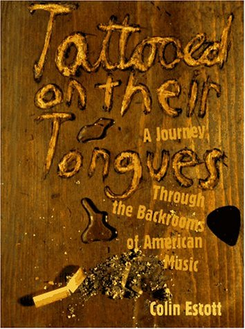9780028706795: Tattooed on Their Tongues: A Journey Through the Backrooms of American Music