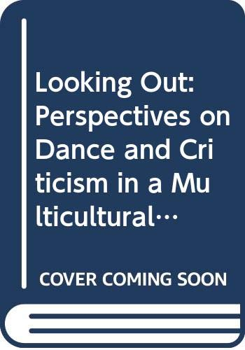 9780028706832: Looking Out: Perspectives on Dance and Criticism in a Multicultural World