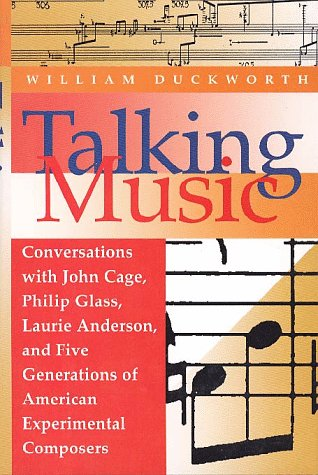 9780028708232: Talking Music: Conversations With John Cage, Philip Glass, Laurie Anderson, and Five Generations of American Experimental Composers