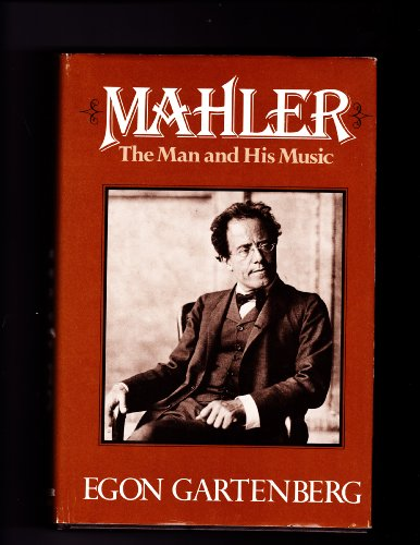 9780028708409: Mahler: The Man and His Music