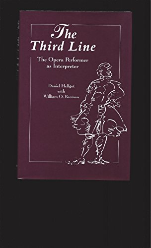 9780028710365: The Third Line: The Opera Performer As Interpreter