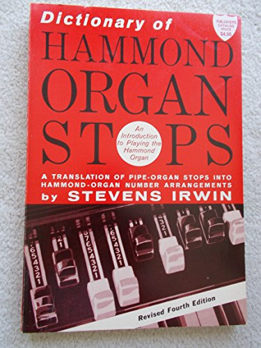 9780028711102: Dictionary of Hammond Organ Stops: A Translation of Pipe-Organ Stops into Hammond Organ Number-Arrangements; An Introduction to Playing the Hammond O