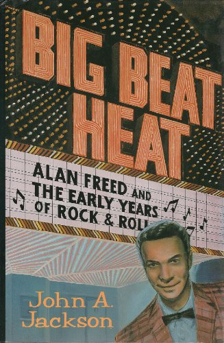 9780028711553: Big Beat Heat: Alan Freed and the Early Years of Rock & Roll