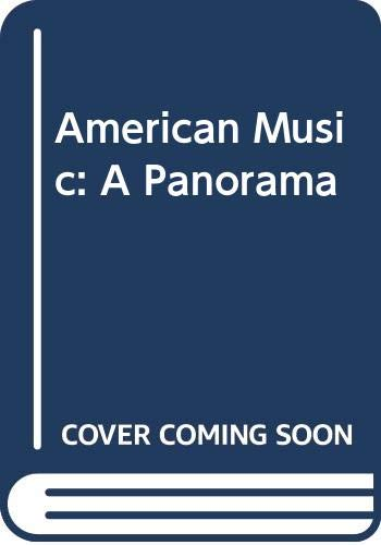 9780028712604: American Music: A Panorama