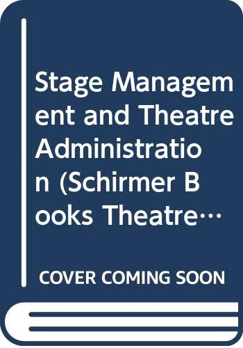9780028713465: Stage Management and Theatre Administration (Schirmer Books Theatre Manuals)