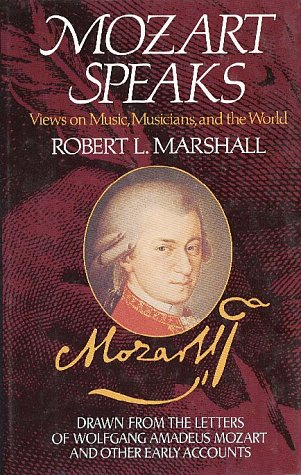 9780028713564: Mozart Speaks: Views on Music, Musicians, and the World
