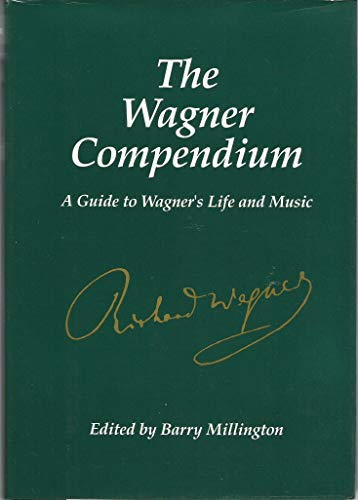 9780028713595: The Wagner Compendium: A Guide to Wagner's Life and Music