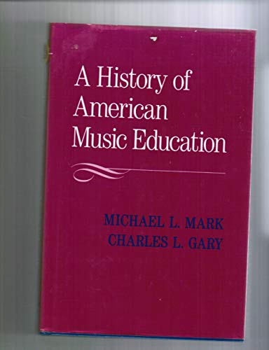9780028713656: History of American Music Education