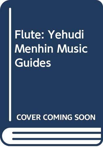 9780028713809: Flute: Yehudi Menhin Music Guides