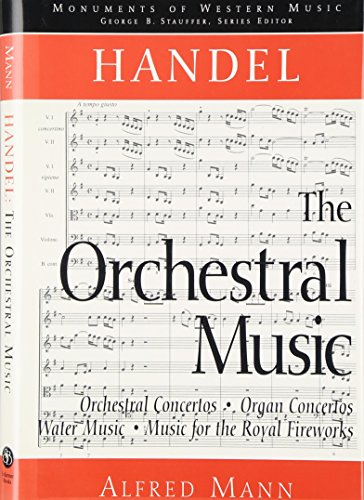 9780028713823: Handel: The Orchestral Music (Monuments of Western Music)