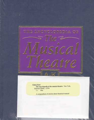 9780028714455: Encyclopedia of the Musical Theatre