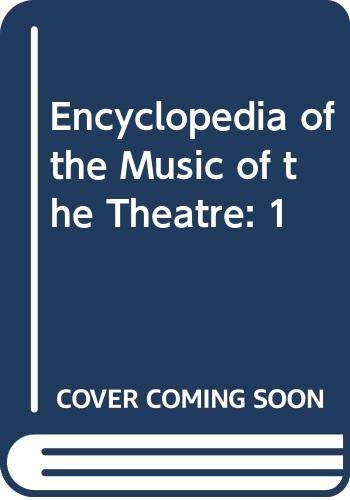 9780028714462: Encyclopedia of the Music of the Theatre: 1