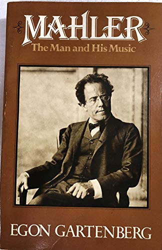 9780028715407: Mahler: The Man and His Music