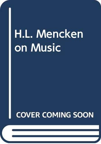 9780028715506: H.L. Mencken on Music