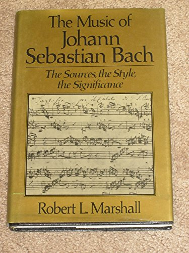 9780028717814: Music of Johann Sebastian Bach: The Sources, the Style, the Significance