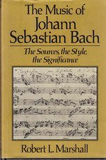 9780028717821: The Music of Johann Sebastian Bach: The Sources, the Style, the Significance
