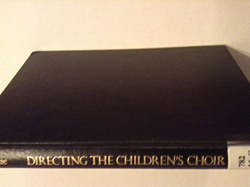 9780028717852: Directing the Children's Choir: A Comprehensive Resource