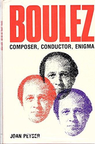 9780028718101: Boulez: Composer, Conductor, Enigma