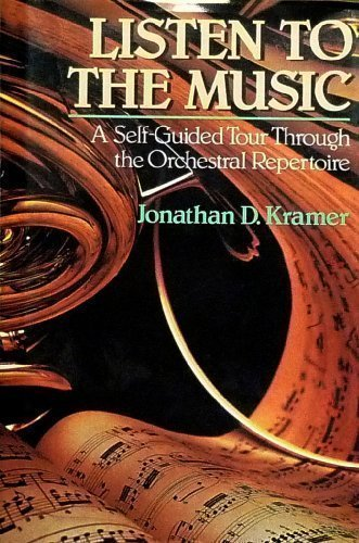 Listen to the music: a self-guided tour through the orchestral repertoire