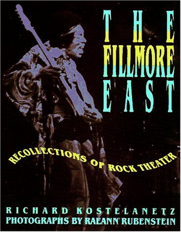 9780028718477: The Fillmore East: Recollections of Rock Theater