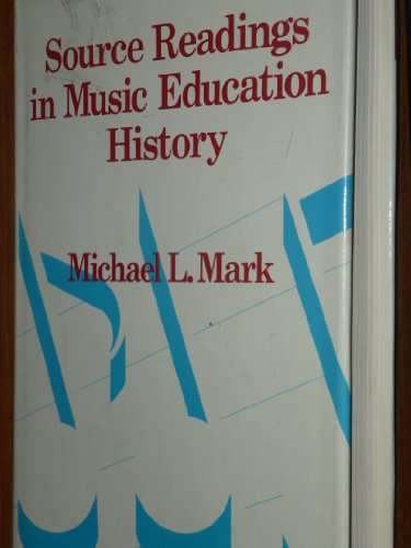 9780028719108: Source Readings in Music Education History