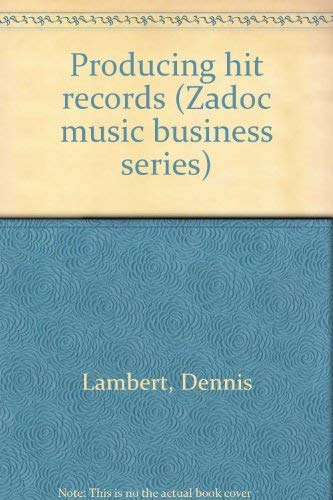 9780028719504: Producing hit records (Zadoc music business series)