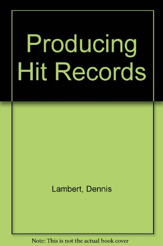 9780028719603: Producing Hit Records